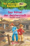 Loewe Osborne, Das magische Baumhaus Bd. 10 Das Rätsel der Geisterstadt
